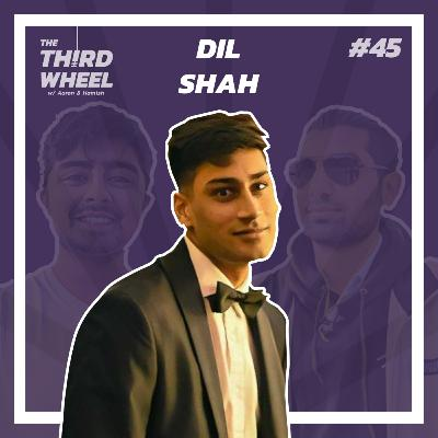 #45 ft. Dil Shah - Going Vegan, Charity Work & Is Private School worth it?