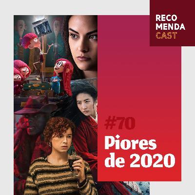 #70 - Piores de 2020