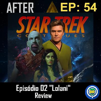 "Star Trek Continues E02 ""Lolani"" - Review - AFTER 54"