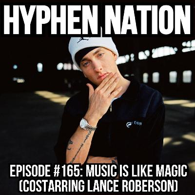 Episode #165: Music Is Like Magic (Costarring Lance Roberson)