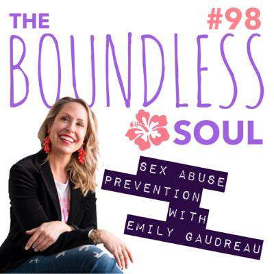 Sex Abuse Prevention with Emily Gaudreau: The Most Important Steps