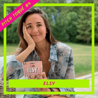 [ Pitch Toqué #4 ] - Elsy, la gourmandise bonne pour vous et pour la plan