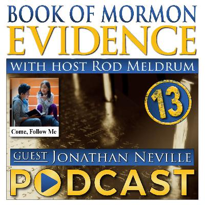 13 Come Follow Me (Enos-Words of Mormon) Book of Mormon Evidence - Jonathan Neville