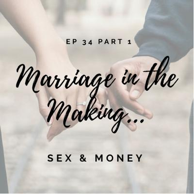 Ep. 34- Marriage In the Making Pt 1- Sex & Money w/ Andee & Pat Cooper