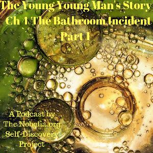 The Young Young Man's Story - Ch 4 The Bathroom Incident Part 1