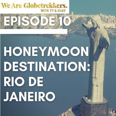 Episode 10: Honeymoon Destination: Rio de Janeiro
