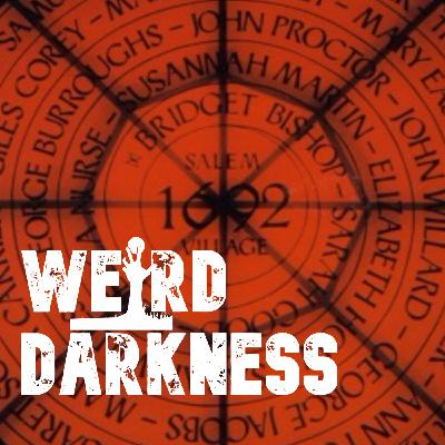 """""""THE MOST DREADFUL EXECUTION OF THE SALEM WITCH TRIALS"""" and More True Horrors! #WeirdDarkness"""