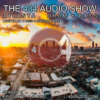 The 404 Audio Show - Hosted by Thesis & MetaPattern [S2E01]