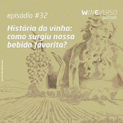 História do vinho: como surgiu nossa bebida favorita?