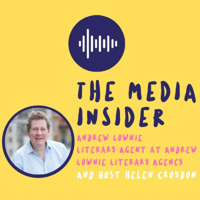 The Media Insider - Literary agent, Andrew Lownie discusses how to pitch your book to an agent