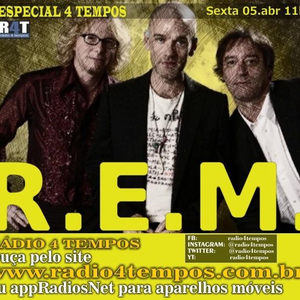 Rádio 4 Tempos - Especial 4 Tempos - REM