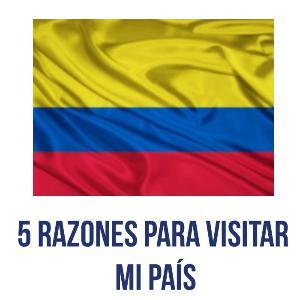 ¡5 razones por las cuáles debes venir a Colombia!
