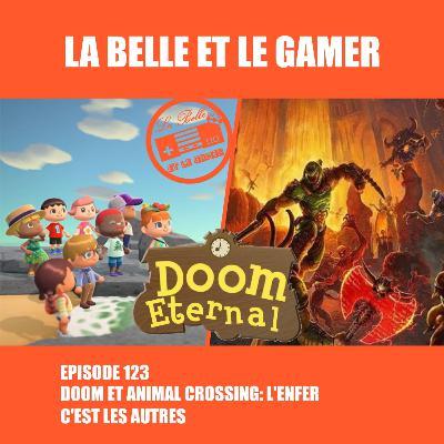 Episode 123: Doom et Animal Crossing: L'enfer c'est les autres