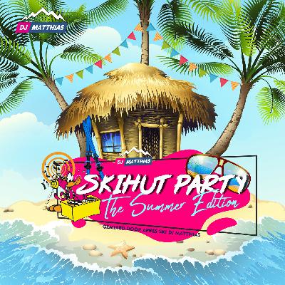 Skihut Party - The Summer Edition