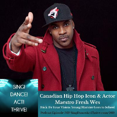 """Hip Hop Icon Maestro Fresh Wes: """"Stick To Your Vision"""""""