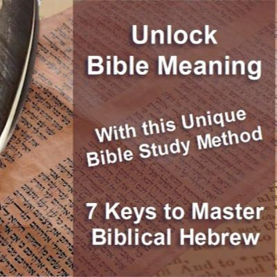 Presentation of the Course Unlock Bible Meaning with the 7 Keys to Master Biblical Hebrew