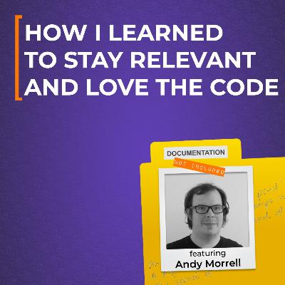 How I Learned To Stay Relevant and Love the Code