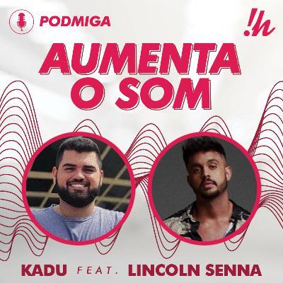 AUMENTA O SOM #03 - Kadu Brandão feat. Lincoln Senna
