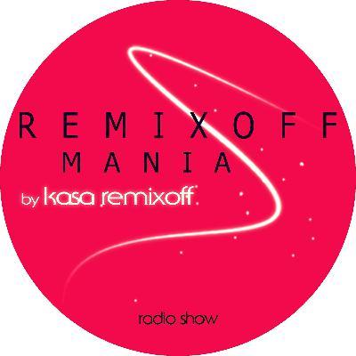 KASA REMIXOFF - REMIXOFF MANIA 430 (Radio Show)