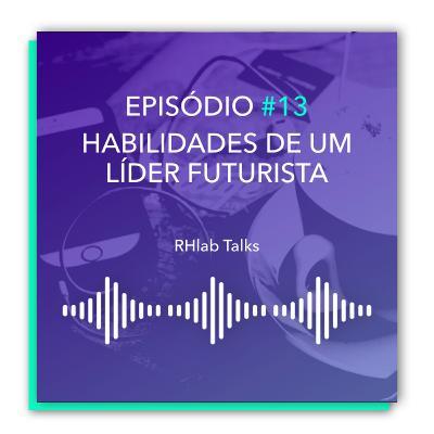 RHlab Talks #13 - As habilidades de um líder futurista
