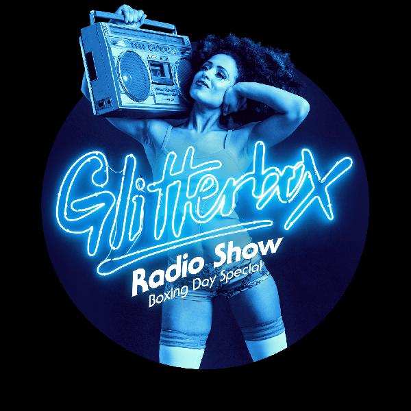 Glitterbox Radio Show 039: Boxing Day Special