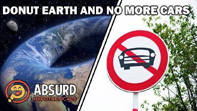 Episode 38: Donut Earth and No More Cars