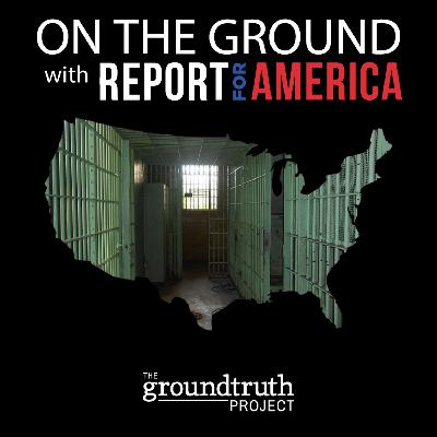 On the Ground with Report for America: Inside Mississippi's Prison System