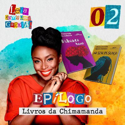 Leia como uma Garota! #02 - Epílogo - Livros de Chimamanda Ngozi Adichie