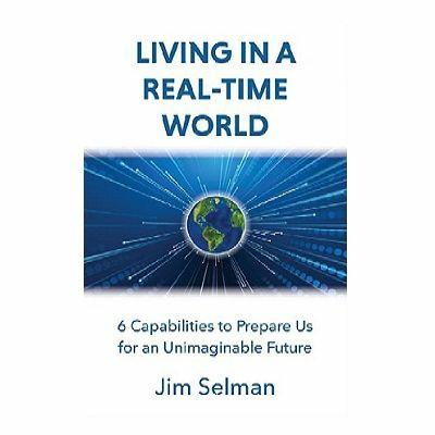 Podcast 780: Living In A Real-Time World with Jim Selman
