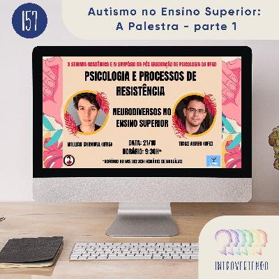 #157 - Autismo no Ensino Superior: A Palestra - parte 1