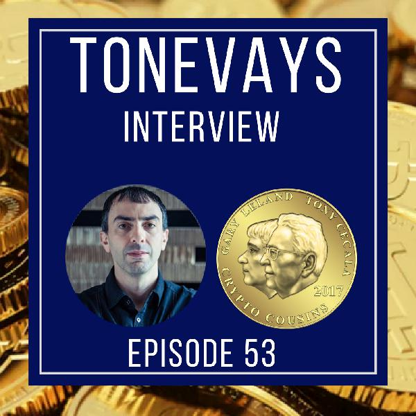Talking Bitcoin With Tone Vays | Crypto Cousins Podcast S1E53
