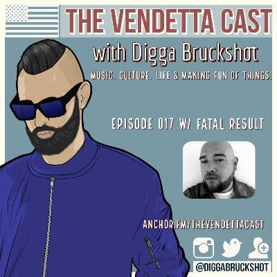 Vendetta Cast EP 017 w/ Fatal Result