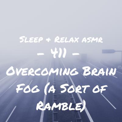 Overcoming Brain Fog (a sort of ramble)