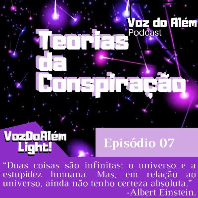 Voz do Além #07 - Teorias da Conspiração