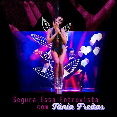 Segura essa Entrevista com Tânia Freitas