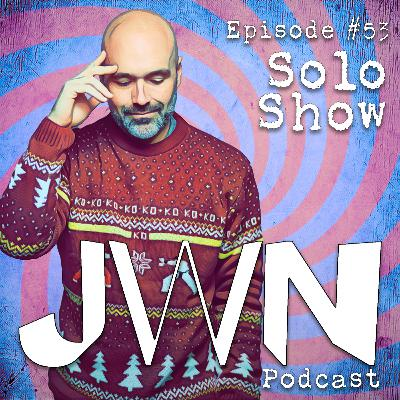 JWN #53: Solo Show - Don't mess around with those silly toys.