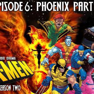 S2 Episode 6: Phoenix Part 2