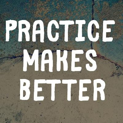 032: Practice Makes Better with Gary Goodson