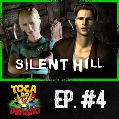 TDD EP#4 | Silent Hill: Quando o Medo dá  Medo
