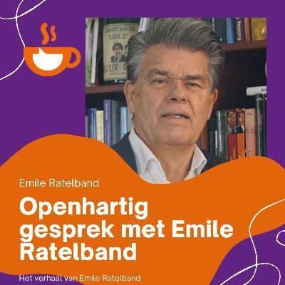 Openhartige Emile Ratelband over zijn ondernemers leven! Deel 1