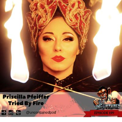 Episode 199: Priscilla Pfeiffer - Tried By Fire