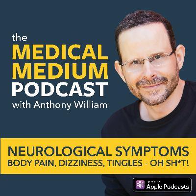010 Neurological Symptoms: Body Pain, Dizziness, Tingles - oh S*it!