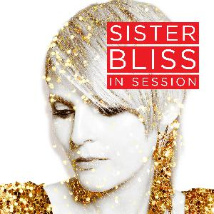 Sister Bliss In Session - 15/10/19