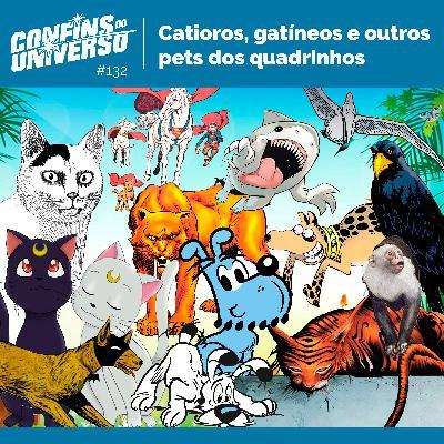 Confins do Universo 132 - Catioros, gatíneos e outros pets dos quadrinhos
