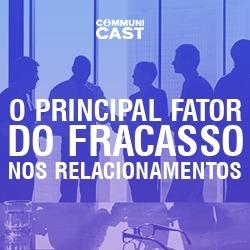 #09 - O principal fator do fracasso nos relacionamentos | Ricardo Silva Voz
