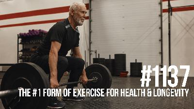 1137: The #1 Form of Exercise for Health & Longevity