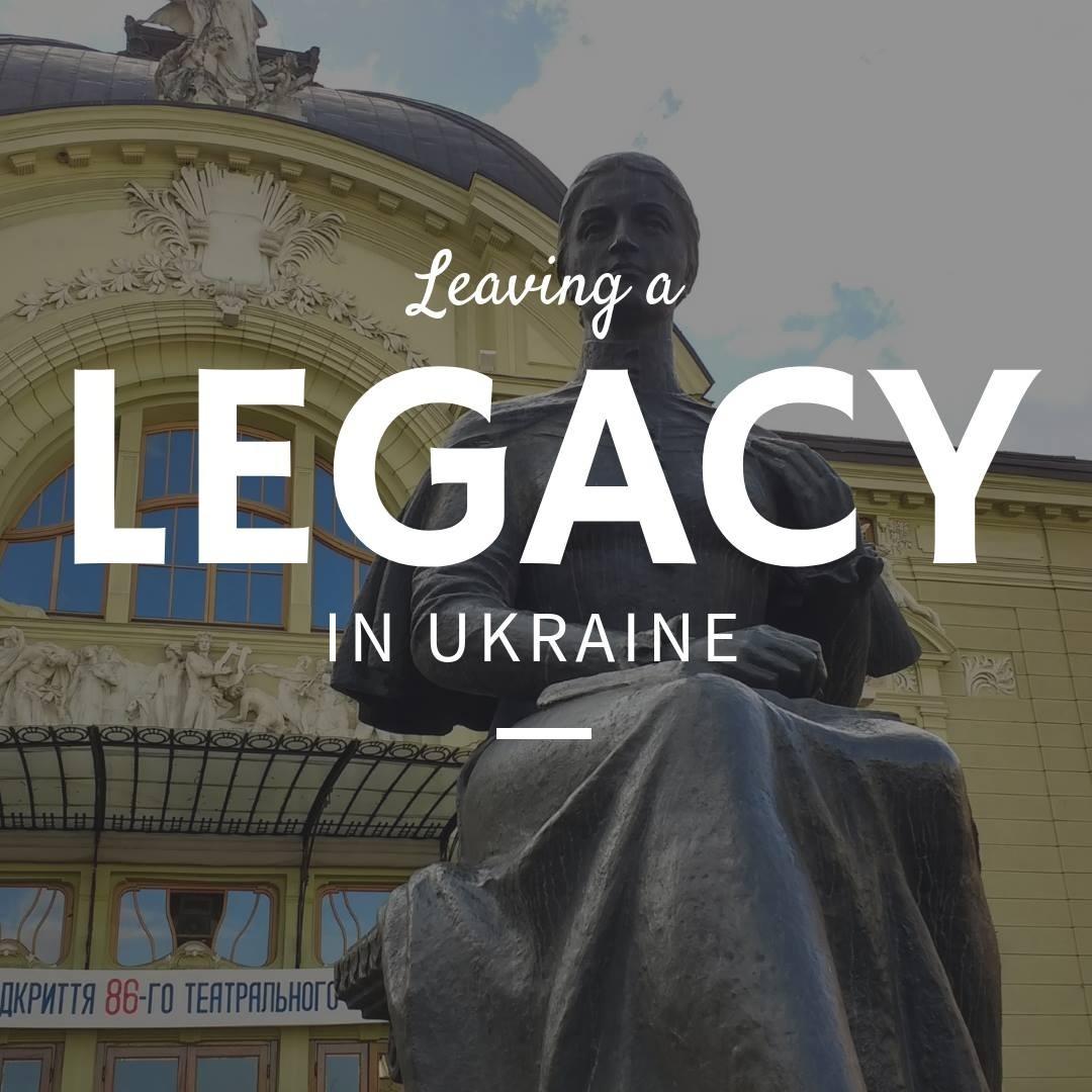 Leaving a Legacy in Ukraine: Season 1 Episode 5