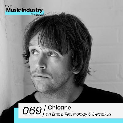 069: Chicane on the Chicane Ethos/Sound, Technology and Demoitus
