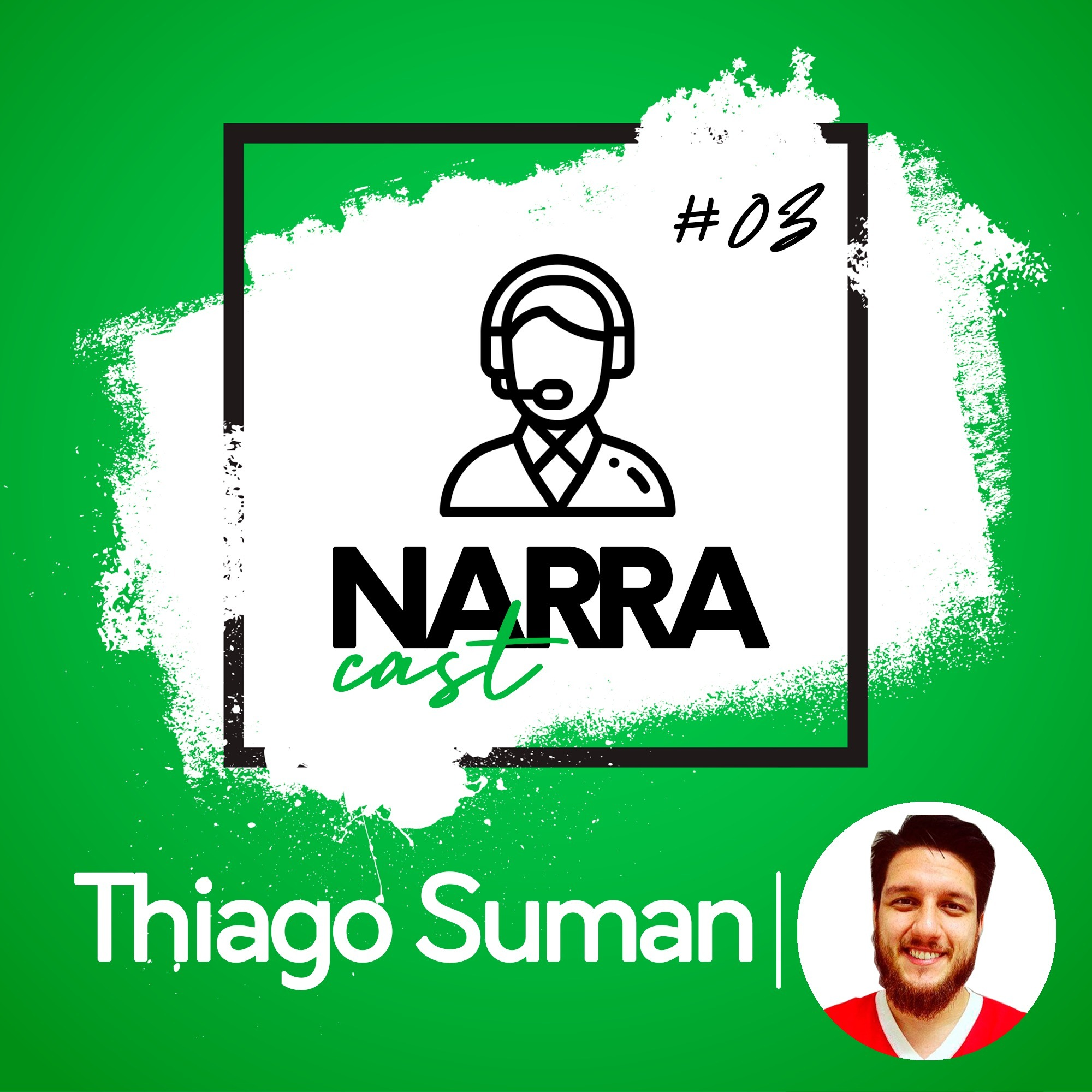 NarraCast #03 Thiago Suman