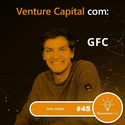 Venture Capital com: Alex Anton | GFC: Global Founders Capital | #EP45